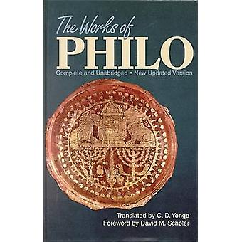 The Works of Philo by Charles Duke Philo - C D Yonge - David M Schole