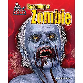 Becoming a Zombie by Ruth Owen - 9781684024414 Book