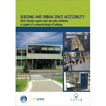 Building and Urban Space Accessibility - POLIS - Decision Support Tools
