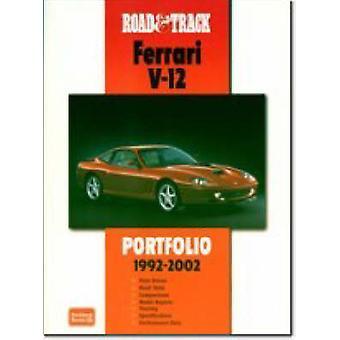 Road & Track Ferrari V12 Portfolio 1992-2002 by R. M. Clarke - 978185