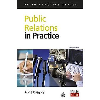 Public Relations in Practice by Gregory & Anne