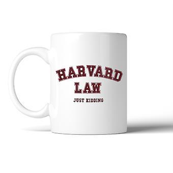 Harvard Law School Just Kidding Mug Funny Birthday Christmas Gift