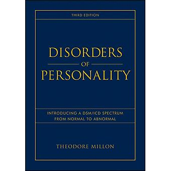 Disorders of Personality: Introducing a DSM/ICD Spectrum from Normal to Abnormal (Wiley Series on Personality Processes) (Hardcover) by Millon Theodore