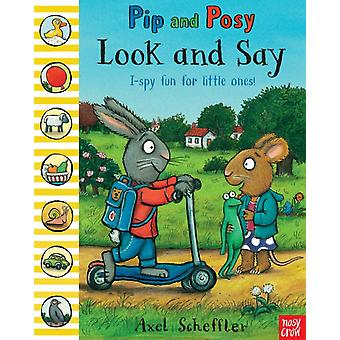 Pip and Posy: Look and Say (Paperback) by Scheffler Axel