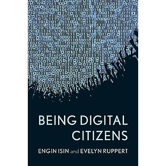 Being Digital Citizens (Paperback) by Isin Engin F. Ruppert Evelyn S.