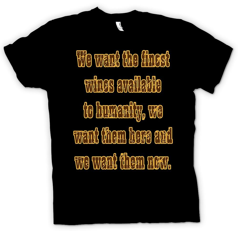 Mens T-shirt - We want the finest wines available to humanity - Quote