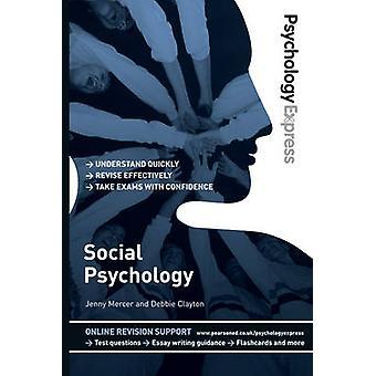 Psychology Express - Social Psychology (Undergraduate Revision Guide)