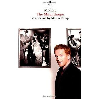 Der Menschenfeind - In einer Version von Martin Crimp (Main) von Moliere - 978