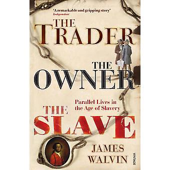 The Trader - the Owner - the Slave - Parallel Lives in the Age of Slav