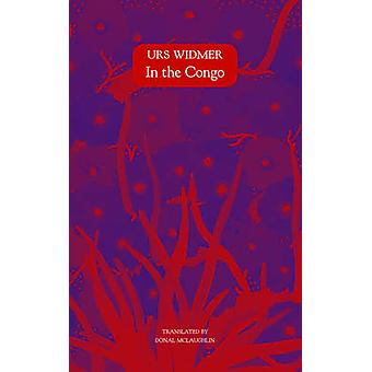 In the Congo by Urs Widmer - 9780857423153 Book