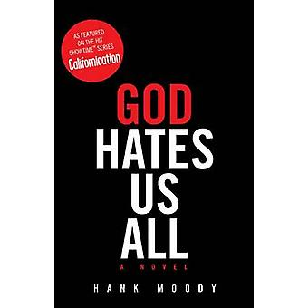 God Hates Us All by Hank Moody - 9781416598237 Book