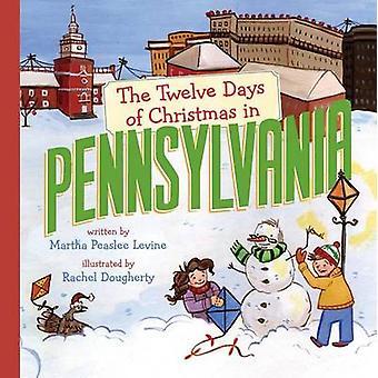 The Twelve Days of Christmas in Pennsylvania by Martha Peaslee Levine