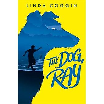 The Dog - Ray by Linda Coggin - 9781471403200 Book