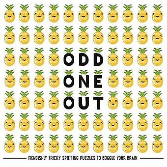 Odd One Out - Fiendishly Tricky Spotting Puzzles to Boggle your Brain