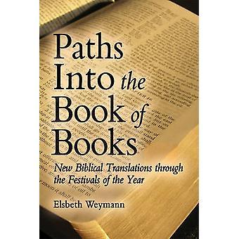 Wege in das Buch der Bücher - neue biblischen Übersetzungen durch die F
