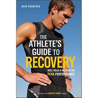 The Athlete's Guide to Recovery - Rest - Relax & Restore for Peak Perf