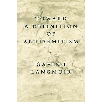 Toward a Definition of Antisemitism by Gavin I. Langmuir - 9780520061