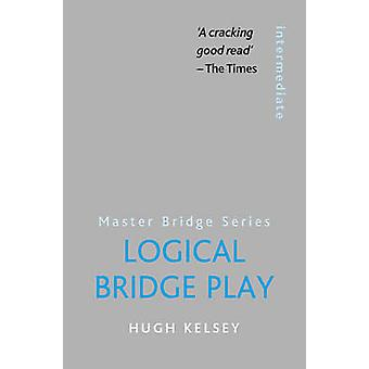 Gry logiczne most przez Hugh Kelsey - 9780297860921 książki