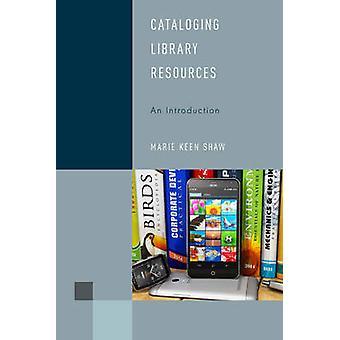 Katalogisering bibliotekets ressourcer - en introduktion af Marie opsat Shaw - 97