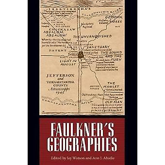 Faulkner's Geographies by Jay Watson - 9781496813121 Book