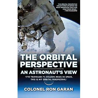 The Orbital Perspective - An Astronaut's View by Colonel Ron Garan - 9
