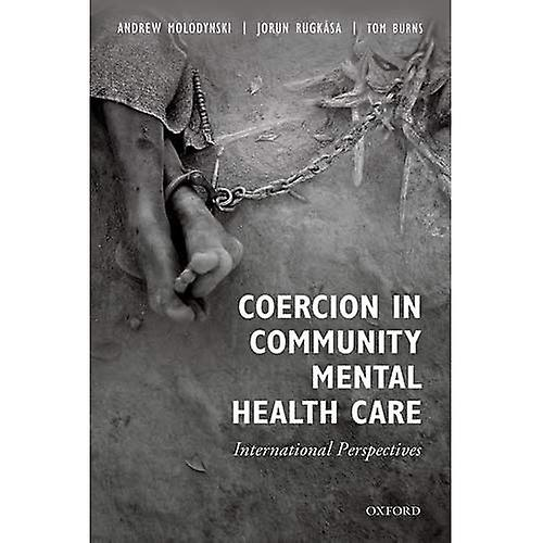 Coercion in Community Mental Health Care  International Perspectives