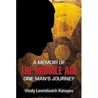 A Memoir of the Missile Age: One Man's Journey