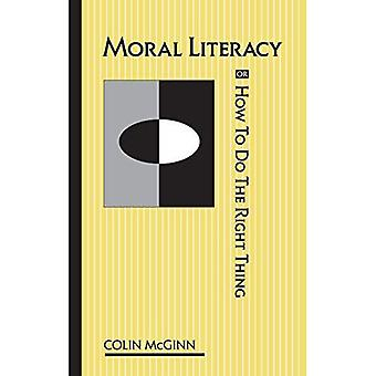 Moral Literacy: Or How to Do the Right Thing