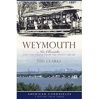 Weymouth: New Chronicles and Old Yarns from the South Shore (American Chronicles (History Press))