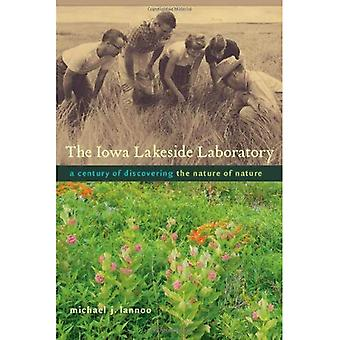 The Iowa Lakeside Laboratory: A Century of Discovering the Nature of Nature