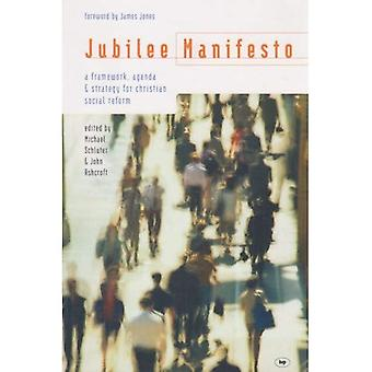 Jubilee Manifesto: A Framework, Agenda and Strategy for Christian Social Reform