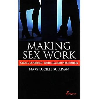 Making Sex Work: A Failed Experiment with Legalised Prostitution