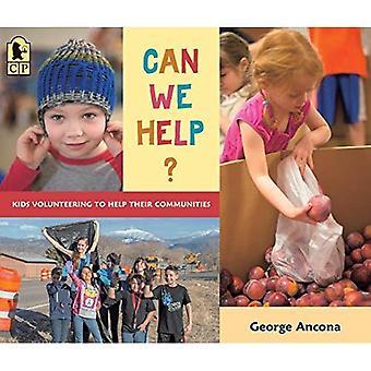 Pouvons-nous aider?: les enfants faire du bénévolat pour aider leurs communautés