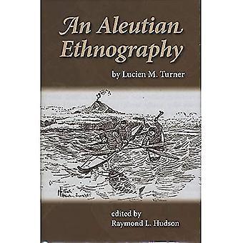 An Aleutian Ethnography