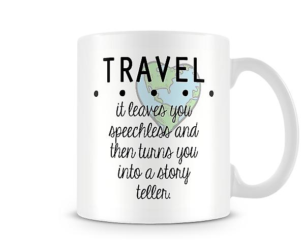 Travel Turns You Into A Story Teller Mug