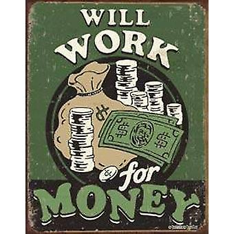 Will Work For Money funny metal sign