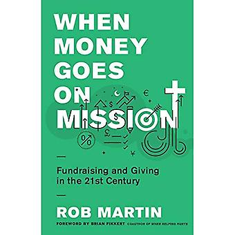 When Money Goes on Mission: Fundraising and Giving in the 21st Century