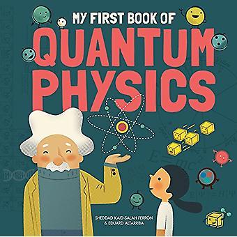 My First Book of Quantum Physics by Sheddad Kaid-Salah Ferron - 97817