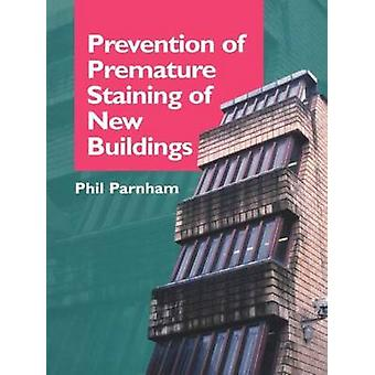 Prevention of Premature Staining in New Buildings by Spon