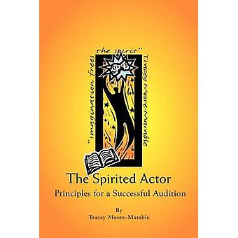The Spirited Actor  Principles for a Successful Audition by MooreMarable & Tracey