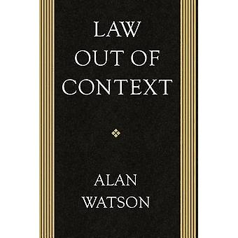 Law Out of Context by Watson & Alan