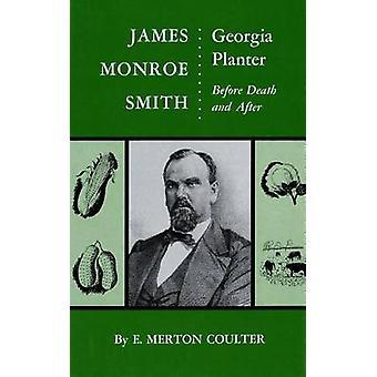 James Monroe Smith Georgien Planter vor Tod und nach von Merton Coulter & Ellis