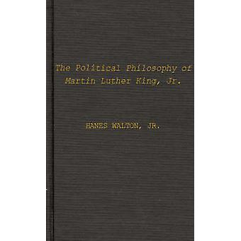 Political Philosophy of Martin Luther King Jr. by Walton & Hanes & Jr.