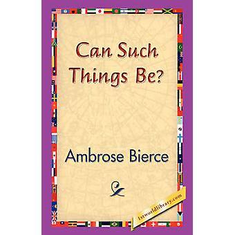 Tales cosas pueden Bierce y Ambrosio