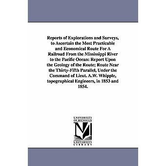 Berichte von Erkundungen und Befragungen zu prüfen, die praktikable und kostengünstige Route für eine Eisenbahn von den Mississippi River in den Pazifik O vom Kriegsministerium der Vereinigten Staaten
