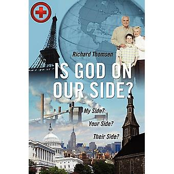 Is God on Our Side My Side Your Side Their Side by Thomsen & Richard