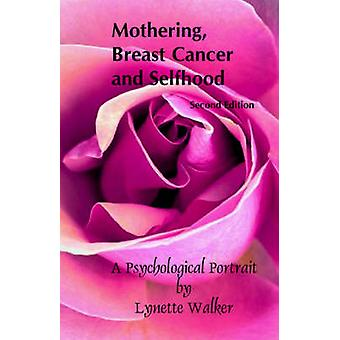 Mothering Breast Cancer and Selfhood by Walker & Lynette