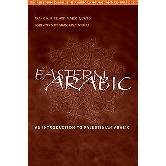 Eastern Arabic by Rice & Frank A.