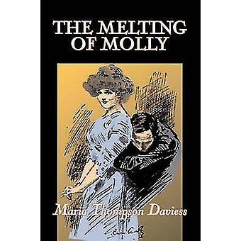 The Melting of Molly by Maria Thompson Daviess Fiction Classics Literary by Daviess & Maria Thompson