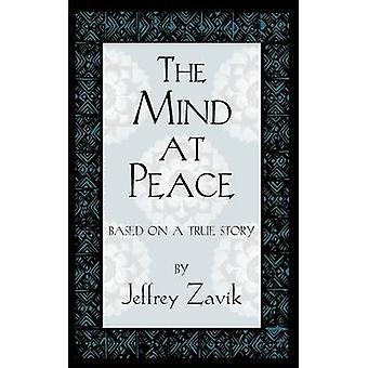 The Mind At Peace by Zavik & Jeffrey